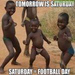 Saturday = Happiness