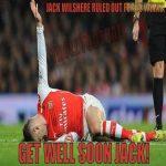 Breaking news! Get well soon Wilshere, great midfielder when on form