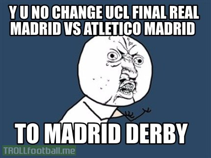 UCL Final ? More likes Madrid Derby