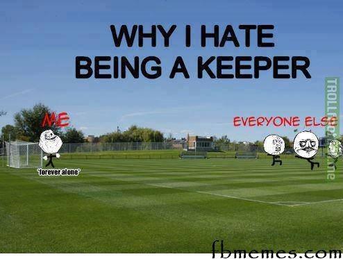 Why I hate being goalkeeper