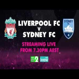 Liverpool Vs Sydney FC LIVE from Sydney
