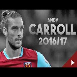 Andy Carroll - White Drogba - Welcome to Chelsea - Goals and Assists - West Ham - 2016/17