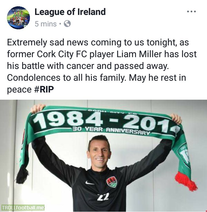 Sad news tonight. Former Celtic, Man Utd, Cork City and ROI footballer Liam Miller has passed away after a battle with cancer. Rest in Peace Liam.