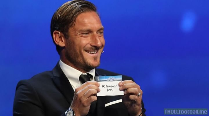 Look how happy Totti looked when Roma drew Barcelona. Did he know something we didn't?