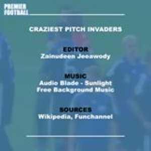 Craziest pitch invasions in football