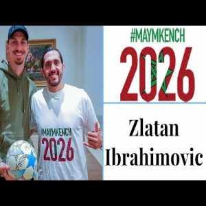 Zlatan Ibrahimovic supports Morocco 2026 World Cup bid