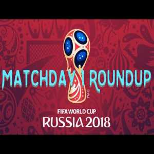 World Cup Matchday 1 Roundup