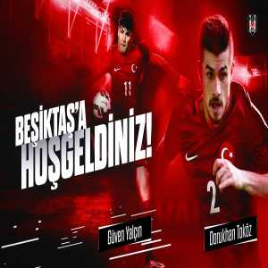 Beşiktaş sign Dorukhan Toköz & Güven Yalçın