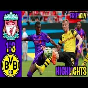 Liverpool vs Dortmund 1-3 Highlights friendly 2018
