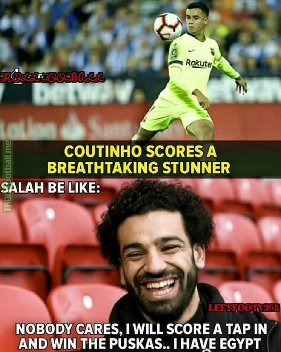 It doesn't matter how much of a stunner Coutinho hit, Salah's winning Puskas again!! LeftFooty365