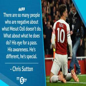 "Chris Sutton: ""There are so many people who are negative about what Mesut Özil doesn't do. What about what he does do? His eye for a pass. His awareness. He's different, he's special."" [BBC Radio 5 Live]"