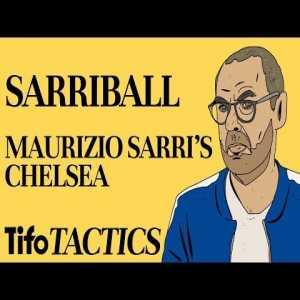 Tifo Tactics: Sarriball, Chelsea Tactics under Maurizio Sarri