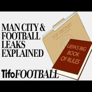 Manchester City & Football Leaks Explained - Tifo Football, 1 year ago