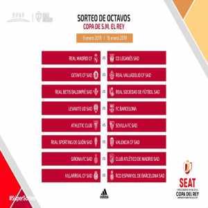 [Copa del Rey, Round of 16] Real Madrid-Leganes, Levante-Barcelona, Girona-Atletico, Sporting-Valencia, Athletic-Sevilla, Villareal-Espanyol, Betis - Real Sociedad (January 9th/16th)