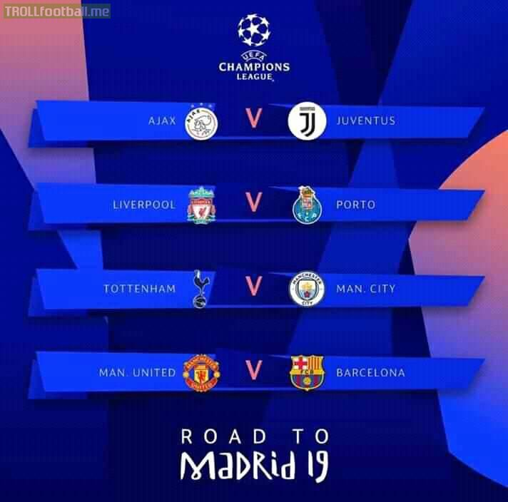 Ajax vs juventus (Ajax qualifies) Barca vs man u ( barca qualifies) Liverpool vs Porto ( Liverpool qualifies) Man city vs Tottenham ( city qualifies)  Bring on the semi's baby 😎