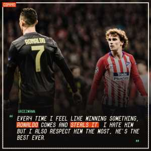 Griezmann: Everytime I feel like something winning, Ronaldo comes and steals it.