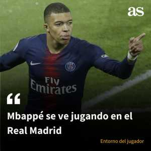 According to a Mbappé family member, he seems himself playing in Real Madrid