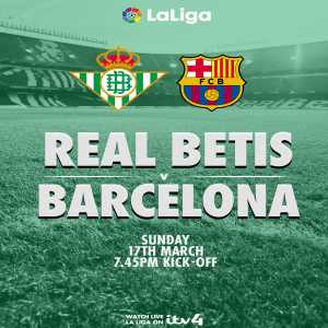 Coverage of Real Betis vs. Barcelona starts in 30 minutes on ITV4!