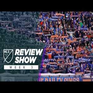 MLS Review Show | Week 3