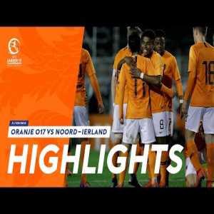 Highlights Netherlands U17 - Northern Ireland U17