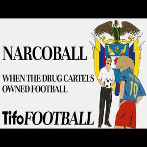 Narcoball: When The Drug Cartels Owned Football
