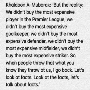 Khaldoon Al Mubarak: 'We will be judged by facts and facts alone'.