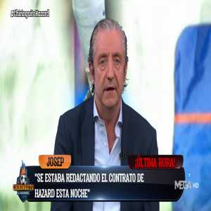 Josep Pederol :Hazard will be a Real Madrid player after tommorow's morning.