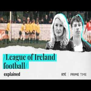 League of Ireland Football | Explained by Prime Time