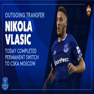 Everton's Twitter: Nikola Vlasic has today completed a transfer to CSKA Moscow for an undisclosed fee.