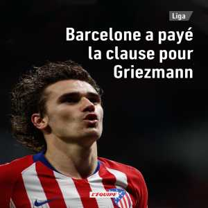 [L'Équipe] Barcelona have paid Griezmann's release clause of €120m