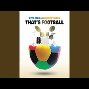 """That's Football"" by Petr Čech and Roger Taylor"