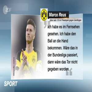 "Marco Reus scored a goal after a handball. He talked about it post-match: ""I've just seen it on the screen. The ball came off my arm. If it had happened in the Bundesliga the goal would not have counted"""