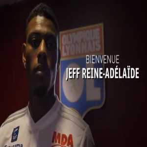 Official: Olympique Lyonnais announce the signing of Jeff Reine-Adelaïde