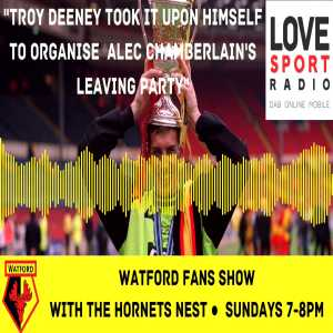 """Ex Watford GK Richard Lee on Alec Chamberlain leaving Watford after 21 years: """"There wasn't really any leaving party or that for him... Troy Deeney took it upon himself to gather up all the staff and himself... there was a really big gathering to wish him well and that was all paid for by Deeney."""""""