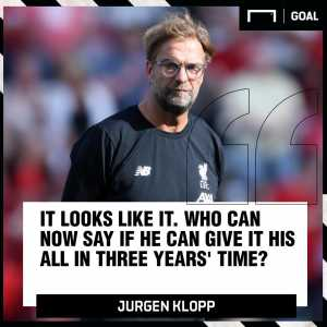 """Klopp on whether he'll take a break from management when his contract expires: """"It looks like it. Who can now say if he can give it his all in three years' time?"""""""