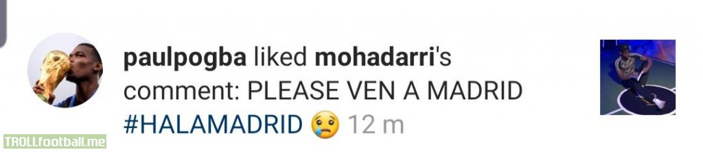 Paul Pogba has liked this comment on Instagram, asking him to come to Real Madrid