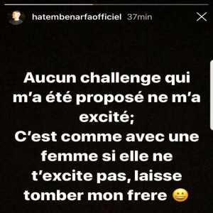 Hatem Ben Arfa on instagram regarding not having joined a club « I wasn't excited by the challenges I was offered. It's like with a woman, if she doesn't excite you, let it go bro »
