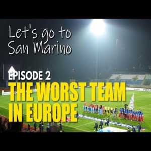 The Unique Exciteement of Watching The Worst Team in Europe: San Marino