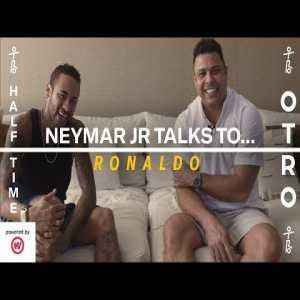 Neymar Jr & Ronaldo Discuss Europe, Injuries & The Paulista | Half Time (Full Episode)