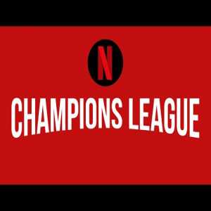 What if Netflix had shows about Champions League teams?