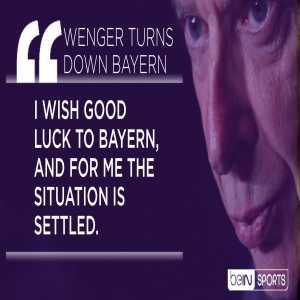 Wenger turns down Bayern (source: Wenger)