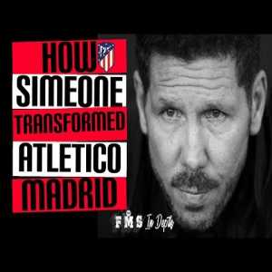 How Diego Simeone Transformed Atletico