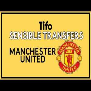[Tifo Football] Sensible Transfers: Manchester United