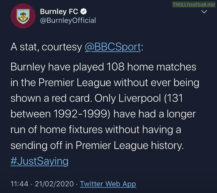 Burnley have played 108 home matches in the Premier League without ever being shown a red card.