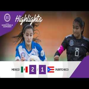 Mexico 2 - 1 Puerto Rico | CONCACAF Under-20 Women's Championship Highlights