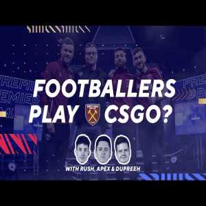 West Ham Players play CS:GO