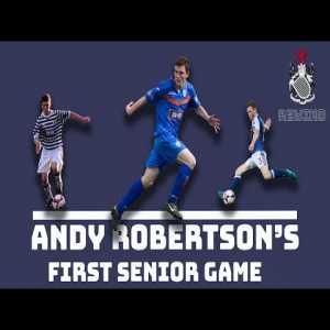 Andrew Robertson First Senior Match | Berwick Rangers Vs Queen's Park | July 2012