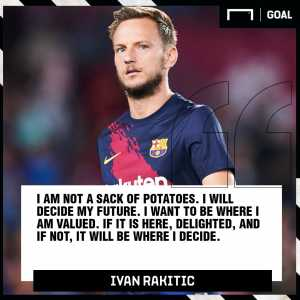 """Rakitic over his Barca future: """"I am not a sack of potatoes. I will decide my future. I want to be where I am valued. If it is here, delighted, and if not, it will be where I decide""""."""