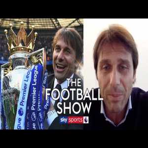 Antonio Conte speaks on his time at Chelsea and winning the Premier League! | The Football Show