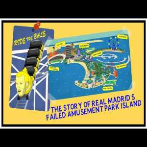 The Story of Real Madrid's Failed Amusement Park Island